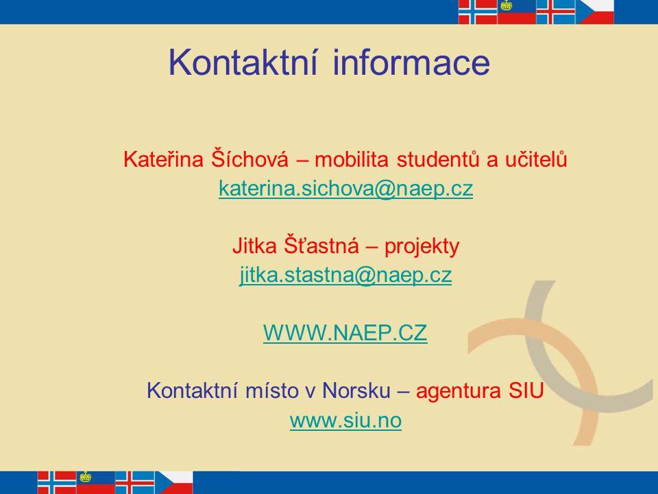 Kontaktní informace Kateřina Šíchová – mobilita studentů a učitelů