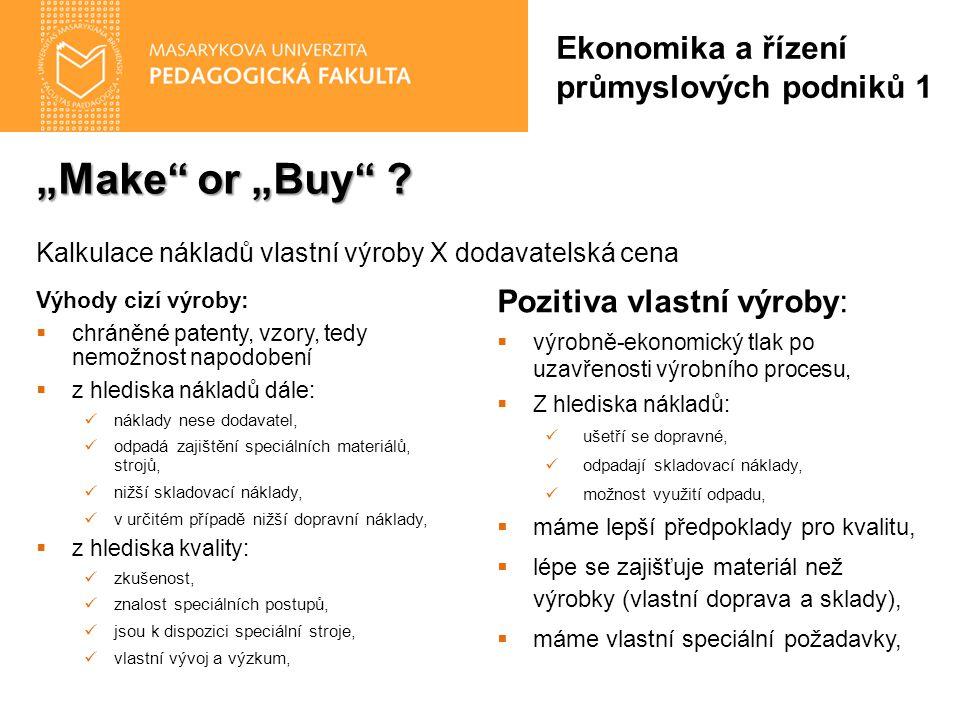 """""""Make or """"Buy Ekonomika a řízení průmyslových podniků 1"""