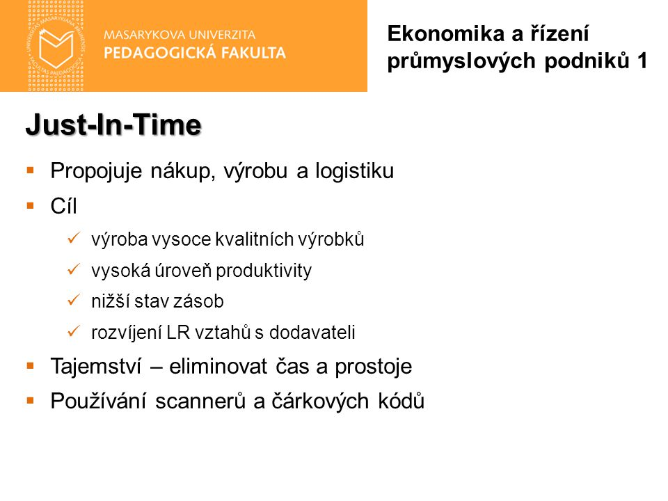Just-In-Time Ekonomika a řízení průmyslových podniků 1