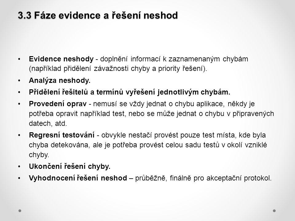 3.3 Fáze evidence a řešení neshod