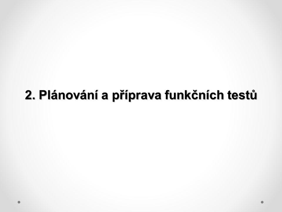 2. Plánování a příprava funkčních testů