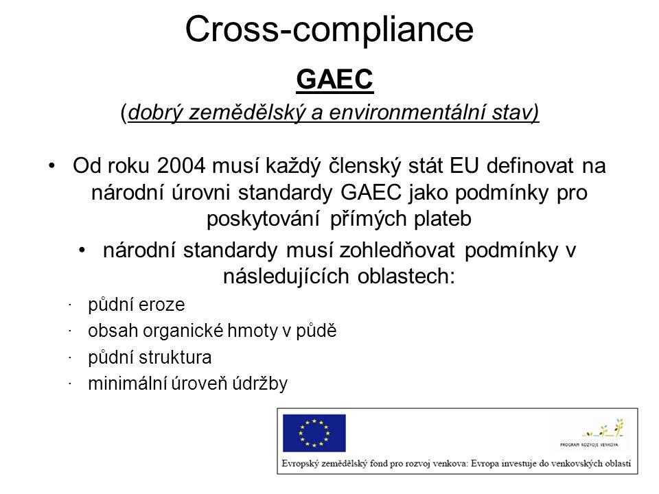 Cross-compliance GAEC (dobrý zemědělský a environmentální stav)