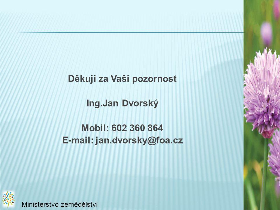 Děkuji za Vaši pozornost E-mail: jan.dvorsky@foa.cz