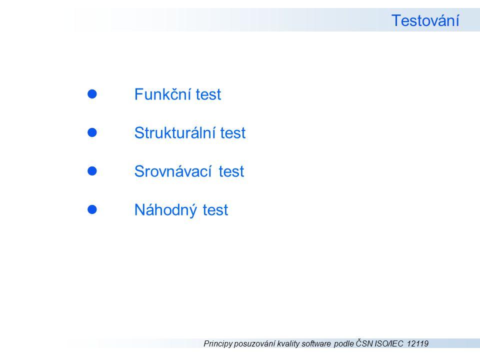 Testování Funkční test Strukturální test Srovnávací test Náhodný test