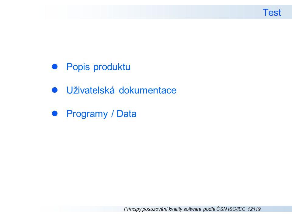 Test Popis produktu Uživatelská dokumentace Programy / Data