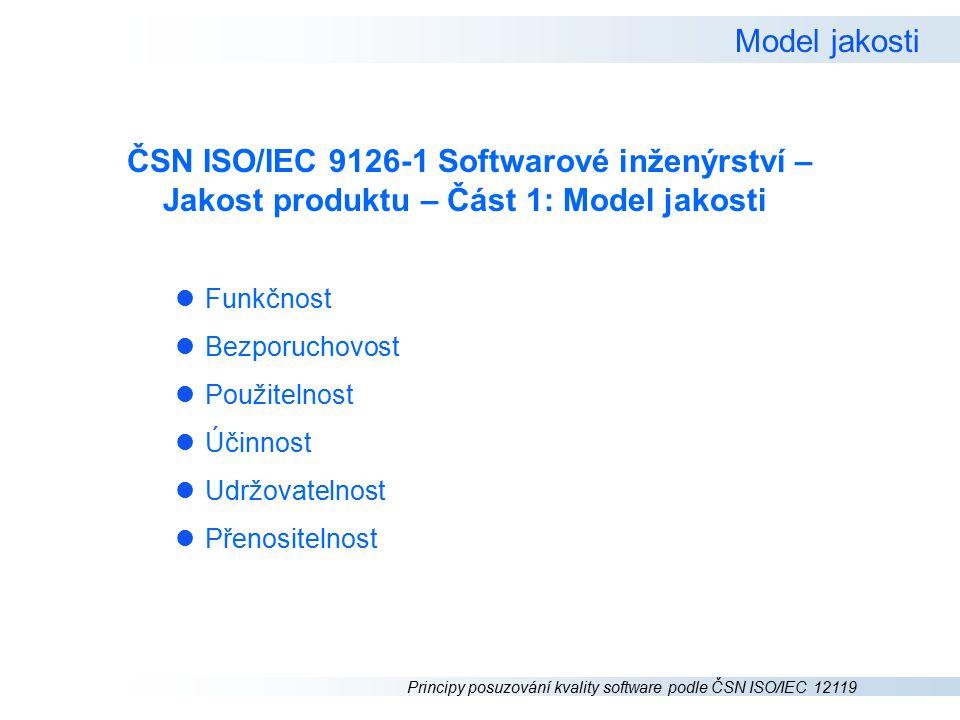 Model jakosti ČSN ISO/IEC 9126-1 Softwarové inženýrství –Jakost produktu – Část 1: Model jakosti. Funkčnost.