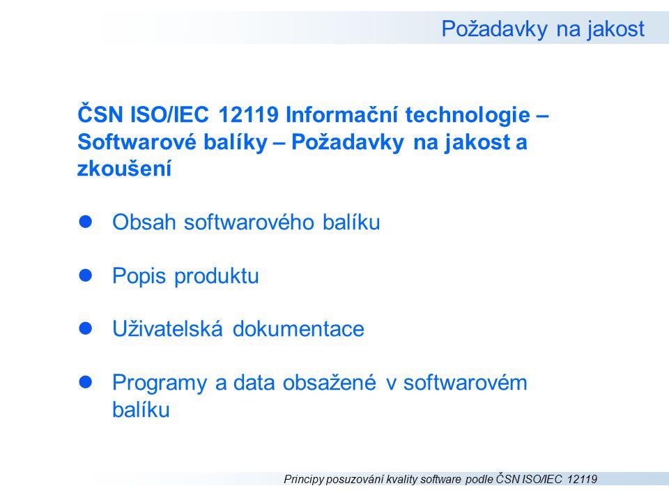 Požadavky na jakost ČSN ISO/IEC 12119 Informační technologie – Softwarové balíky – Požadavky na jakost a zkoušení.