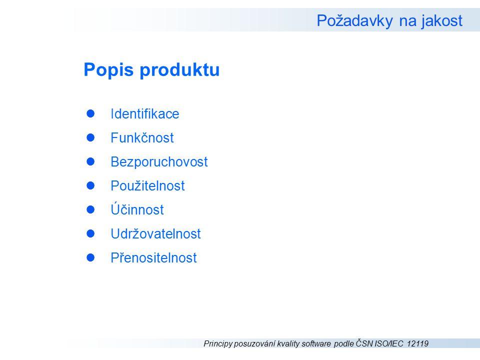 Popis produktu Požadavky na jakost Identifikace Funkčnost