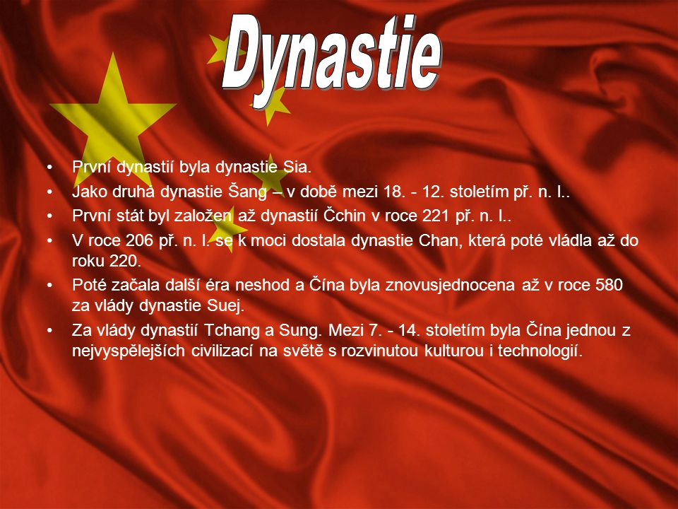 Dynastie První dynastií byla dynastie Sia.