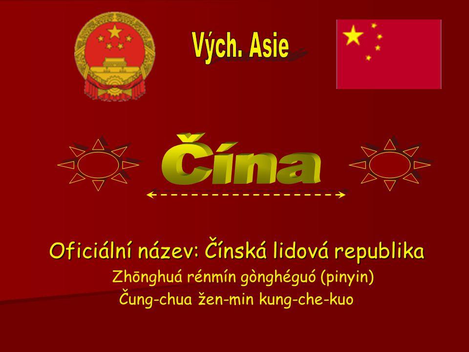 Vých. Asie Čína Oficiální název: Čínská lidová republika