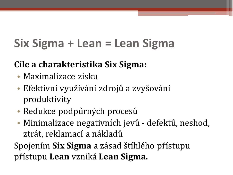 Six Sigma + Lean = Lean Sigma