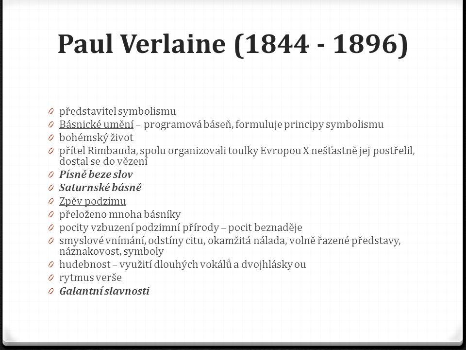 Paul Verlaine (1844 - 1896) představitel symbolismu