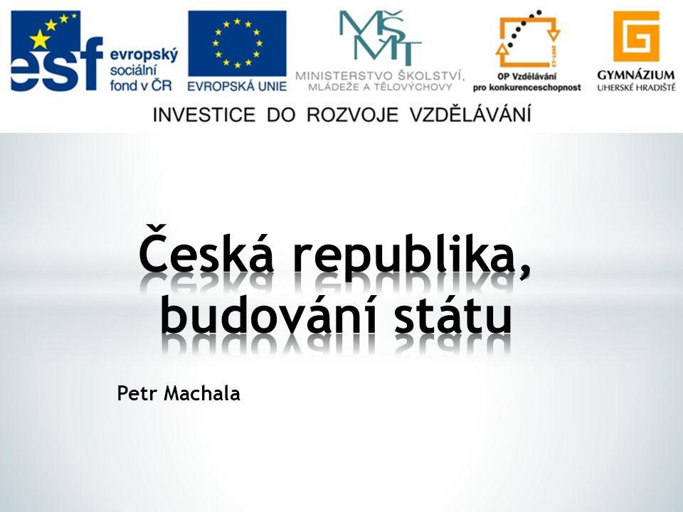 Česká republika, budování státu