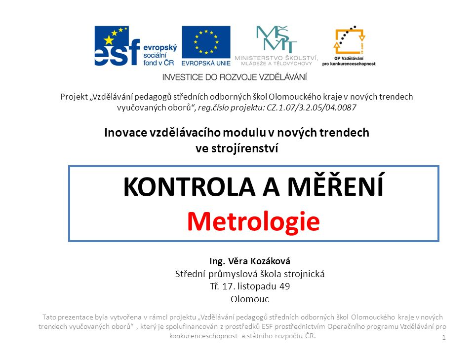 KONTROLA A MĚŘENÍ Metrologie