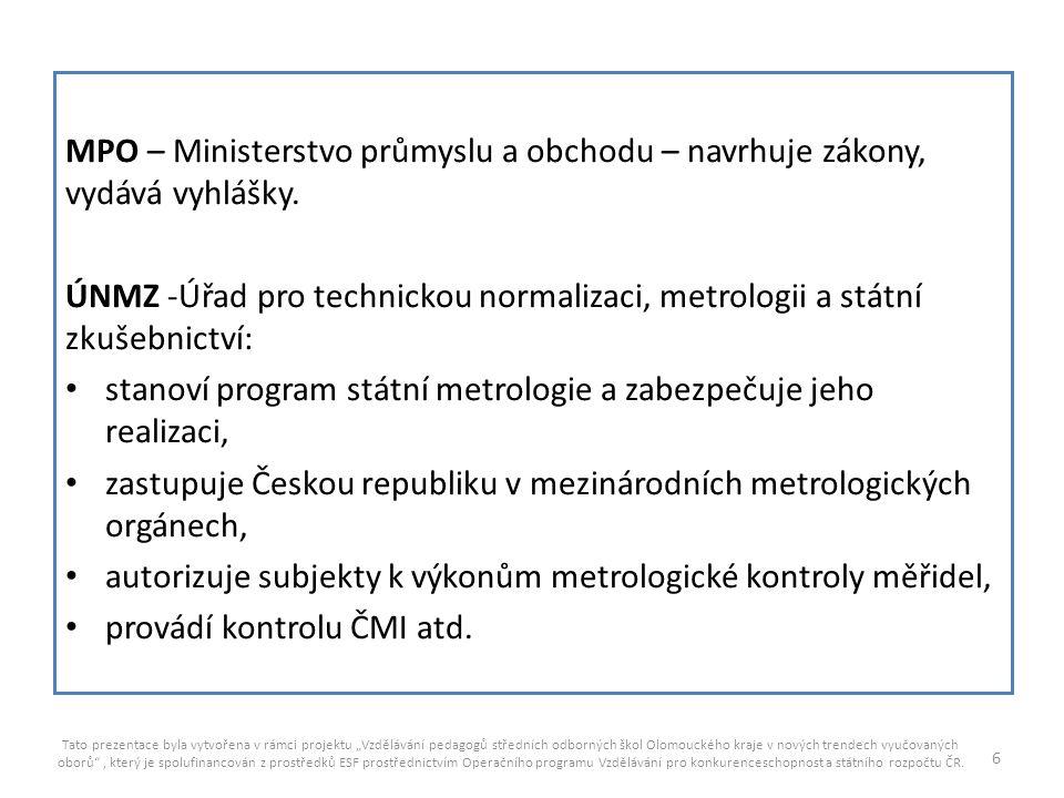 stanoví program státní metrologie a zabezpečuje jeho realizaci,