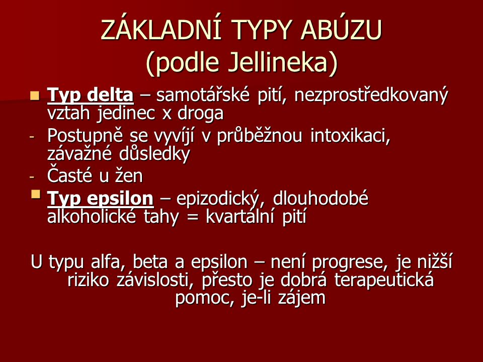 ZÁKLADNÍ TYPY ABÚZU (podle Jellineka)