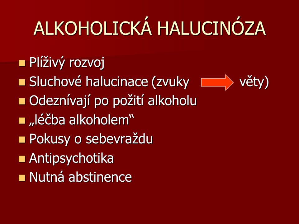 ALKOHOLICKÁ HALUCINÓZA
