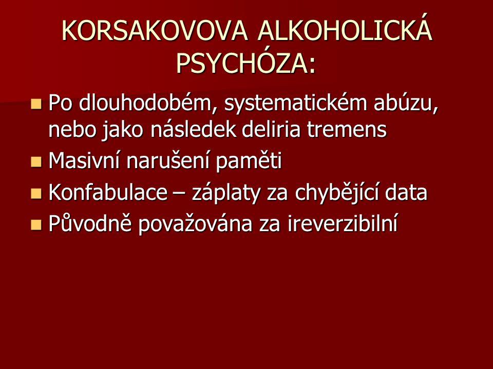 KORSAKOVOVA ALKOHOLICKÁ PSYCHÓZA: