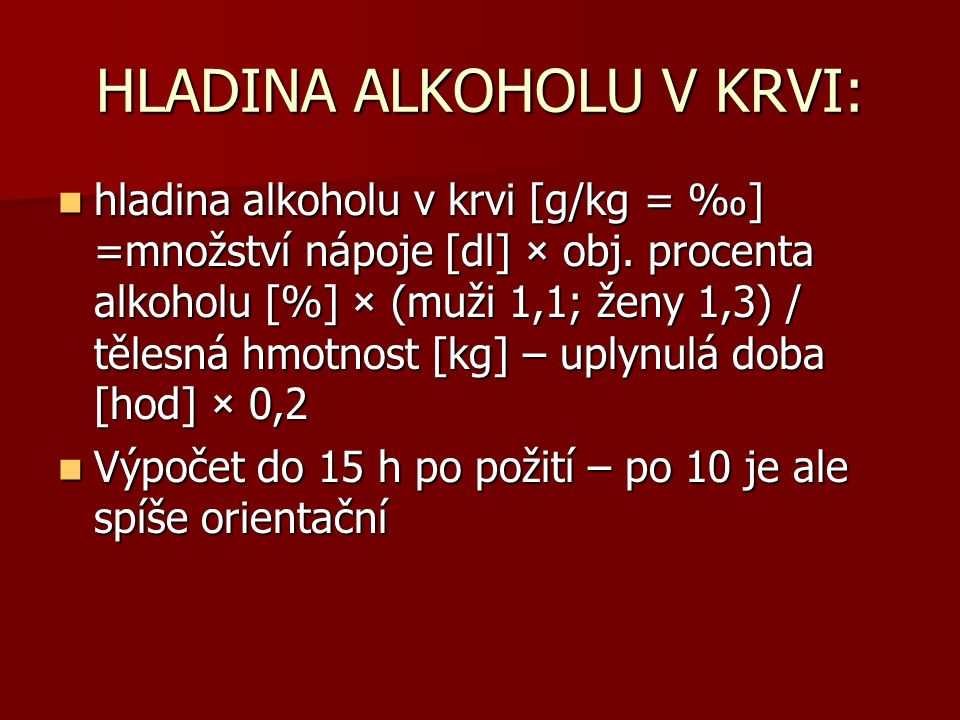 HLADINA ALKOHOLU V KRVI: