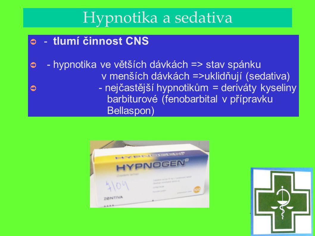 Hypnotika a sedativa - tlumí činnost CNS