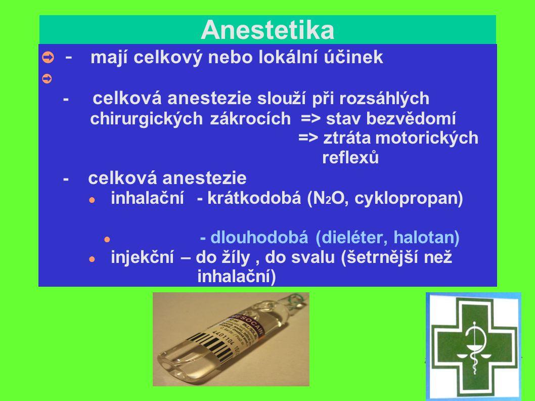 Anestetika - mají celkový nebo lokální účinek