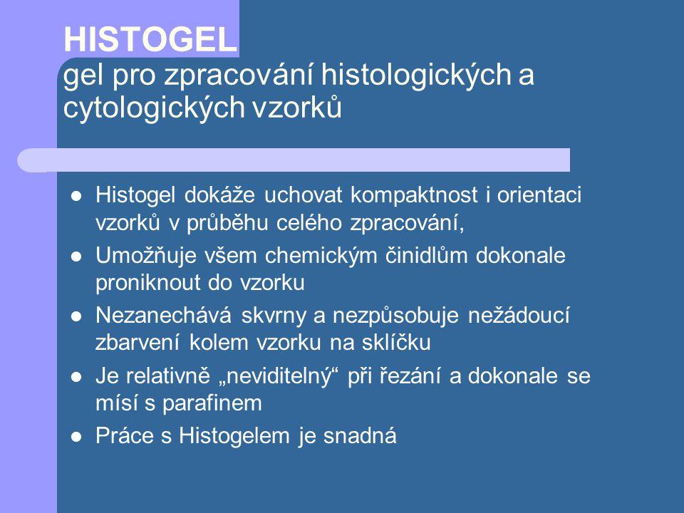 HISTOGEL gel pro zpracování histologických a cytologických vzorků