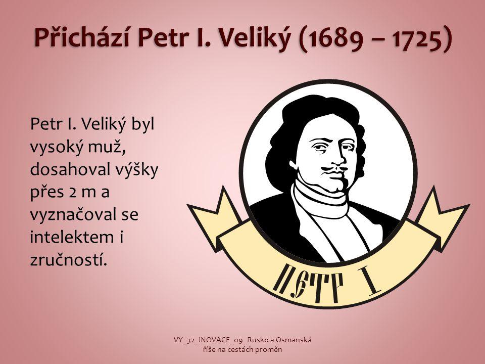 Přichází Petr I. Veliký (1689 – 1725)