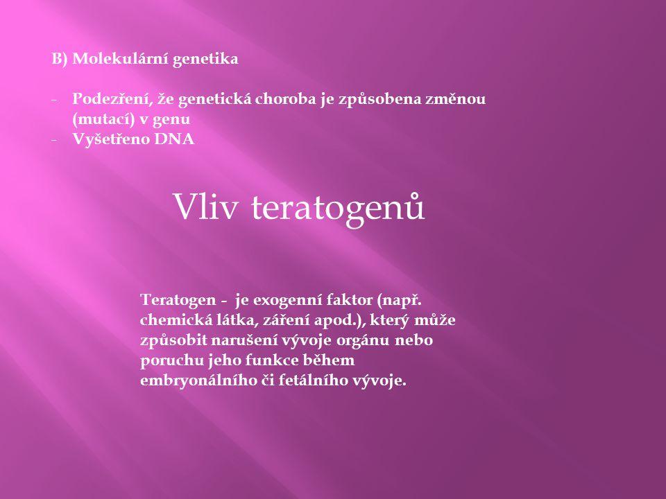 Vliv teratogenů B) Molekulární genetika
