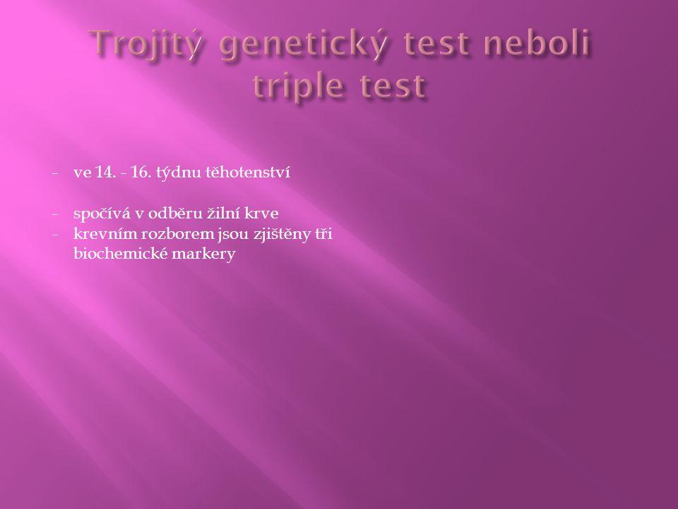 Trojitý genetický test neboli triple test