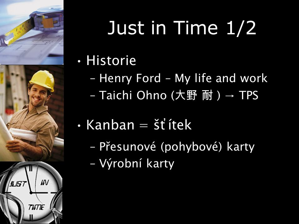 Just in Time 1/2 Historie Kanban = šťítek