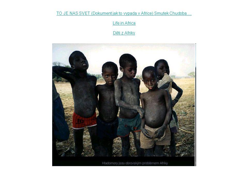TO JE NAS SVET (Dokument jak to vypada v Africe) Smutek Chudoba
