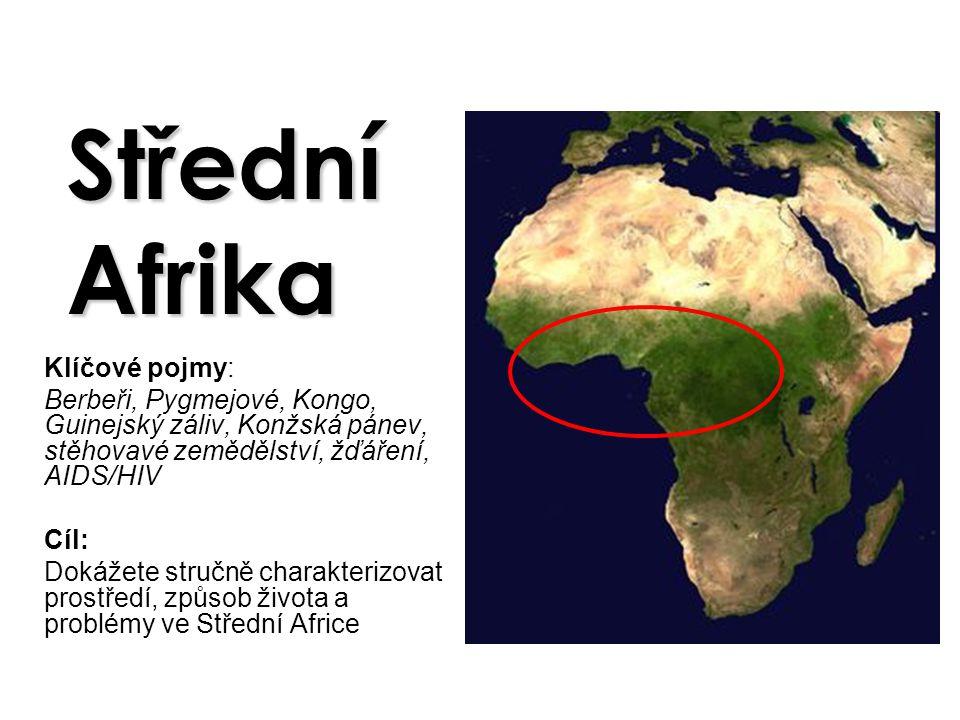 Střední Afrika Klíčové pojmy: