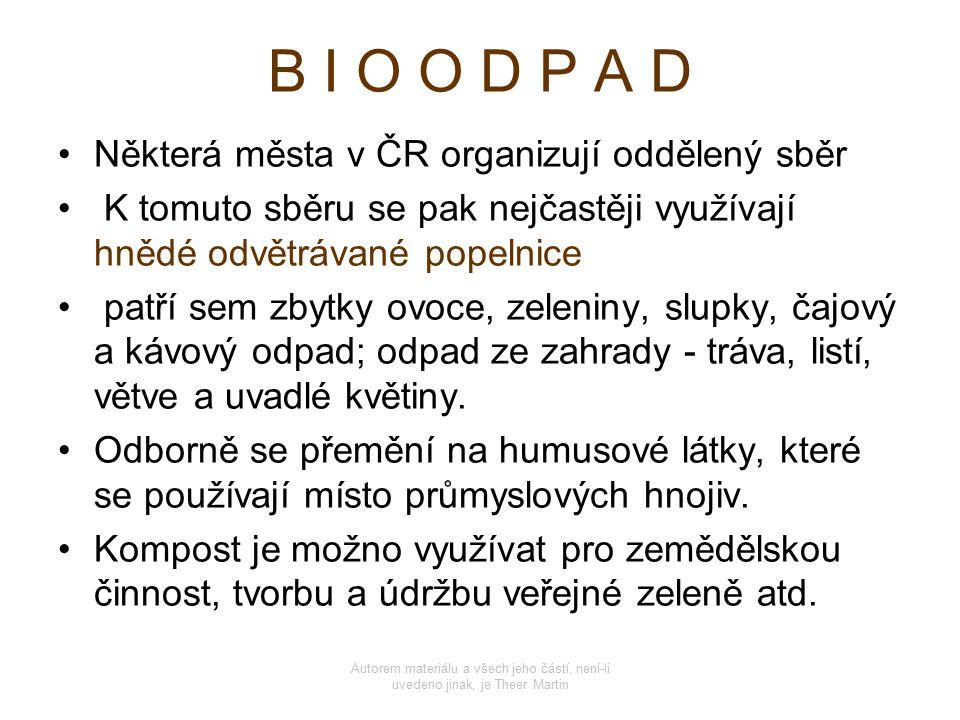 B I O O D P A D Některá města v ČR organizují oddělený sběr