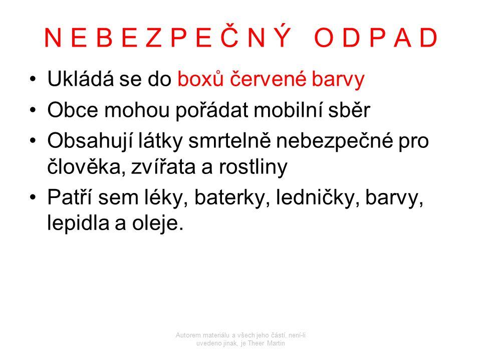 N E B E Z P E Č N Ý O D P A D Ukládá se do boxů červené barvy