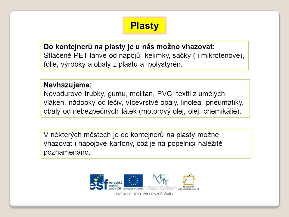 Plasty Do kontejnerů na plasty je u nás možno vhazovat: