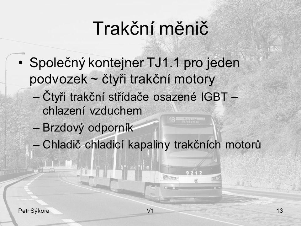 Trakční měnič Společný kontejner TJ1.1 pro jeden podvozek ~ čtyři trakční motory. Čtyři trakční střídače osazené IGBT – chlazení vzduchem.