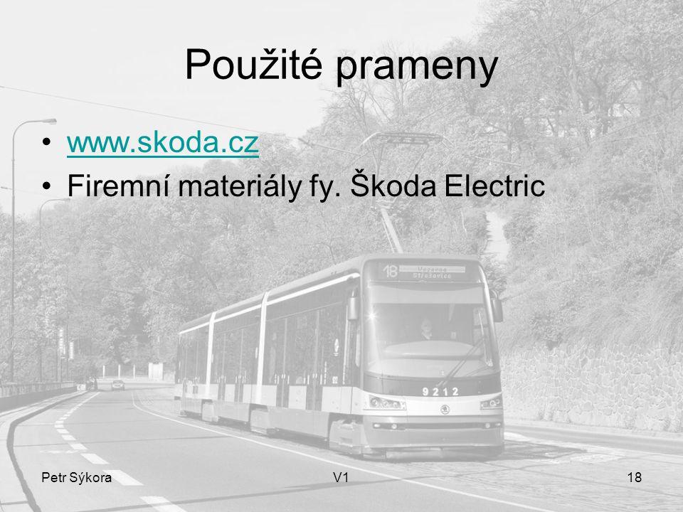 Použité prameny www.skoda.cz Firemní materiály fy. Škoda Electric