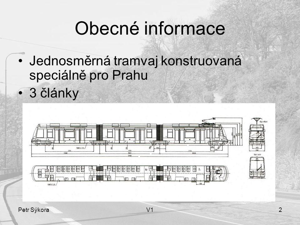 Obecné informace Jednosměrná tramvaj konstruovaná speciálně pro Prahu