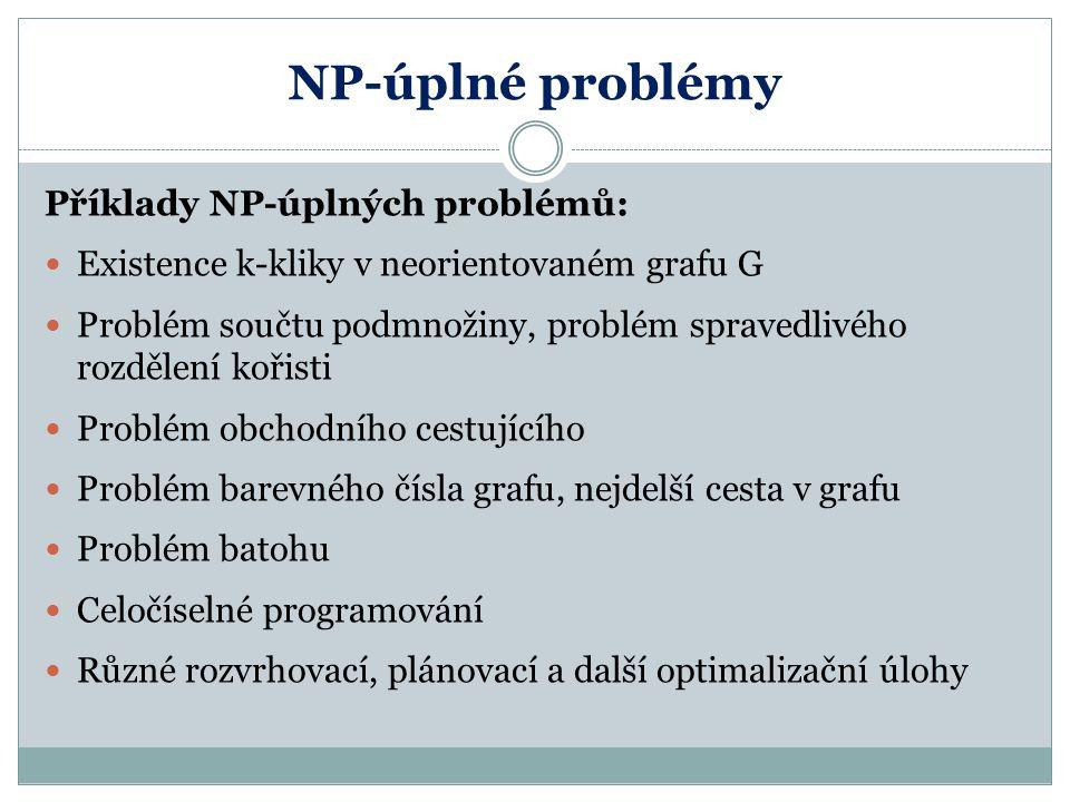 NP-úplné problémy Příklady NP-úplných problémů: