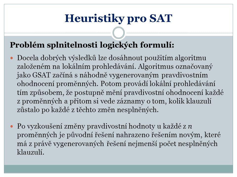 Heuristiky pro SAT Problém splnitelnosti logických formulí: