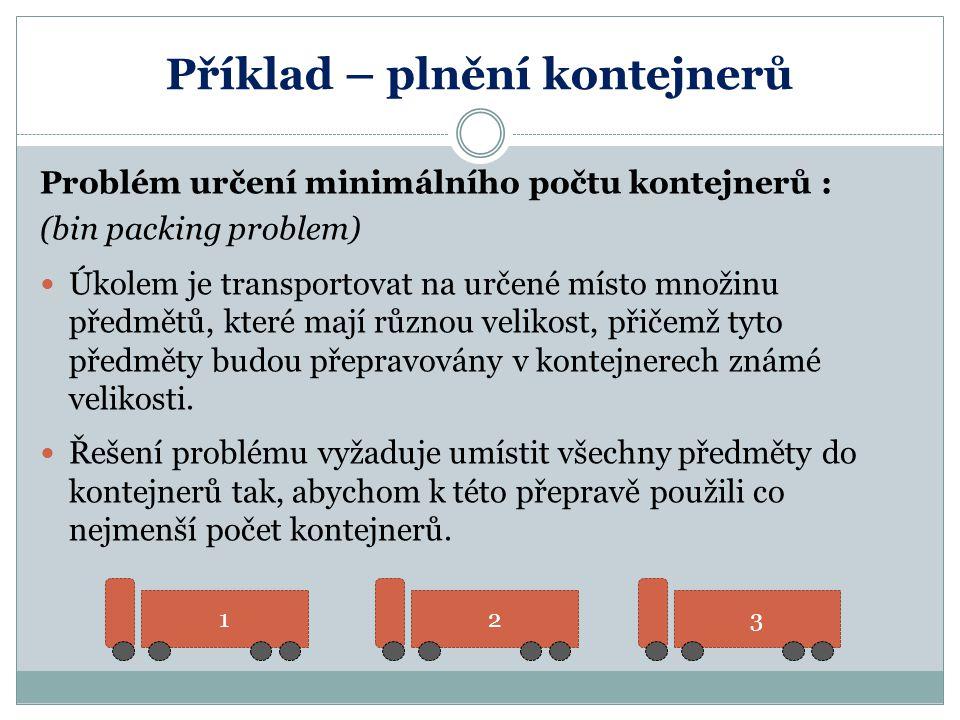 Příklad – plnění kontejnerů