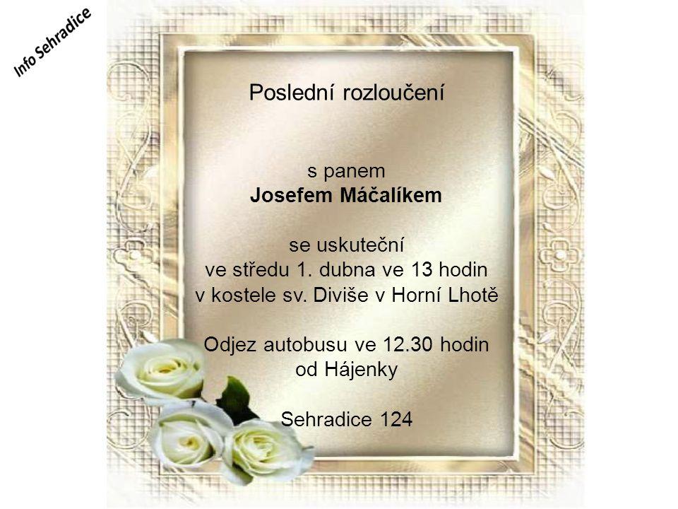 Farní zprávy Poslední rozloučení s panem Josefem Máčalíkem