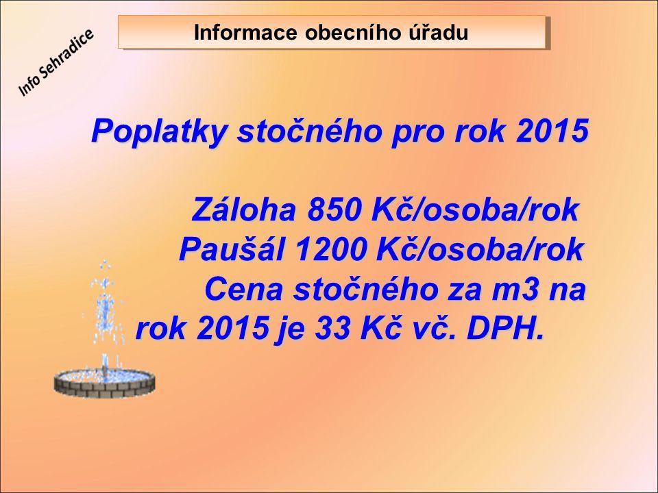 Poplatky stočného pro rok 2015 Záloha 850 Kč/osoba/rok