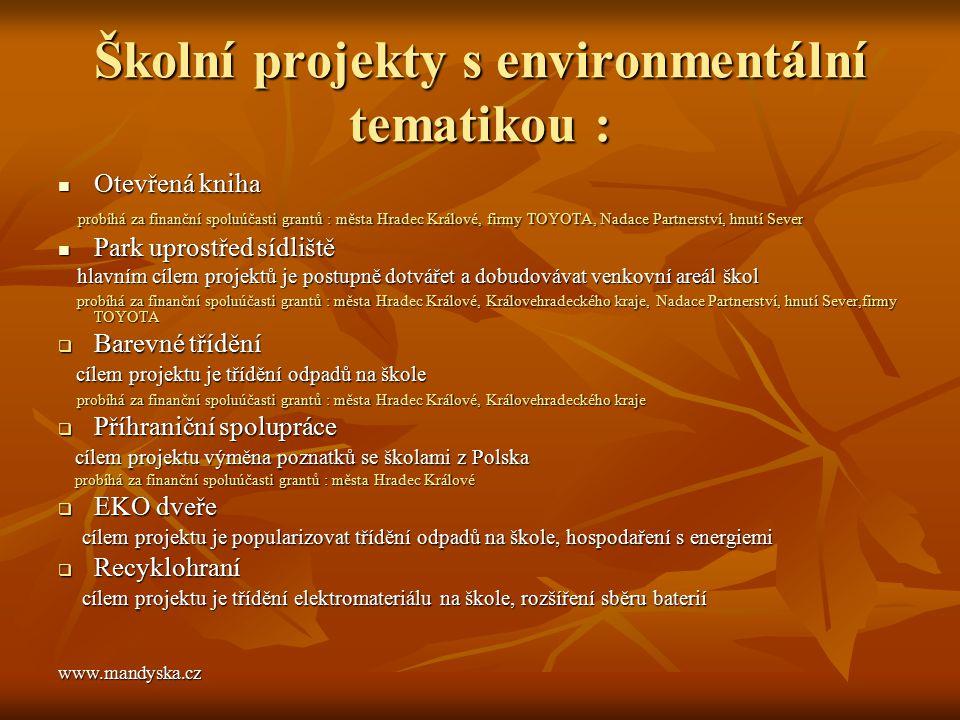 Školní projekty s environmentální tematikou :