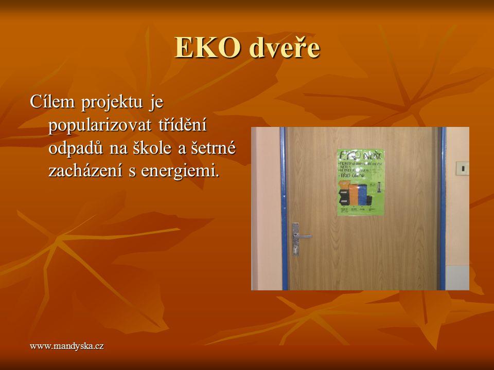 EKO dveře Cílem projektu je popularizovat třídění odpadů na škole a šetrné zacházení s energiemi.