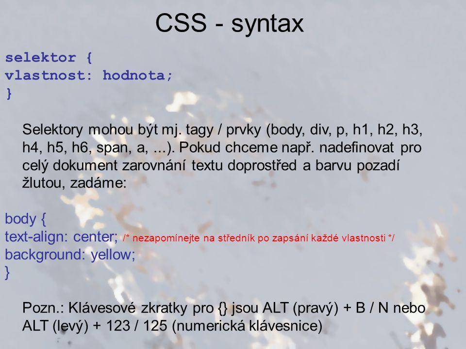 CSS - syntax selektor { vlastnost: hodnota; }
