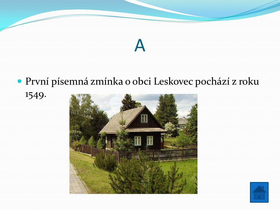 A První písemná zmínka o obci Leskovec pochází z roku 1549.