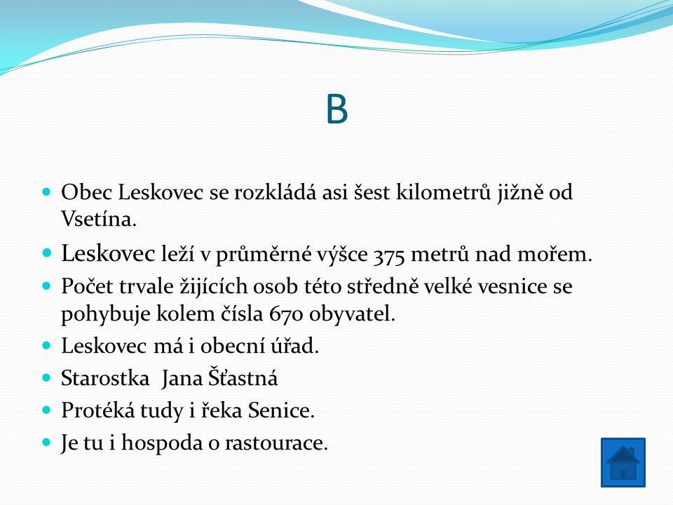 B Leskovec leží v průměrné výšce 375 metrů nad mořem.