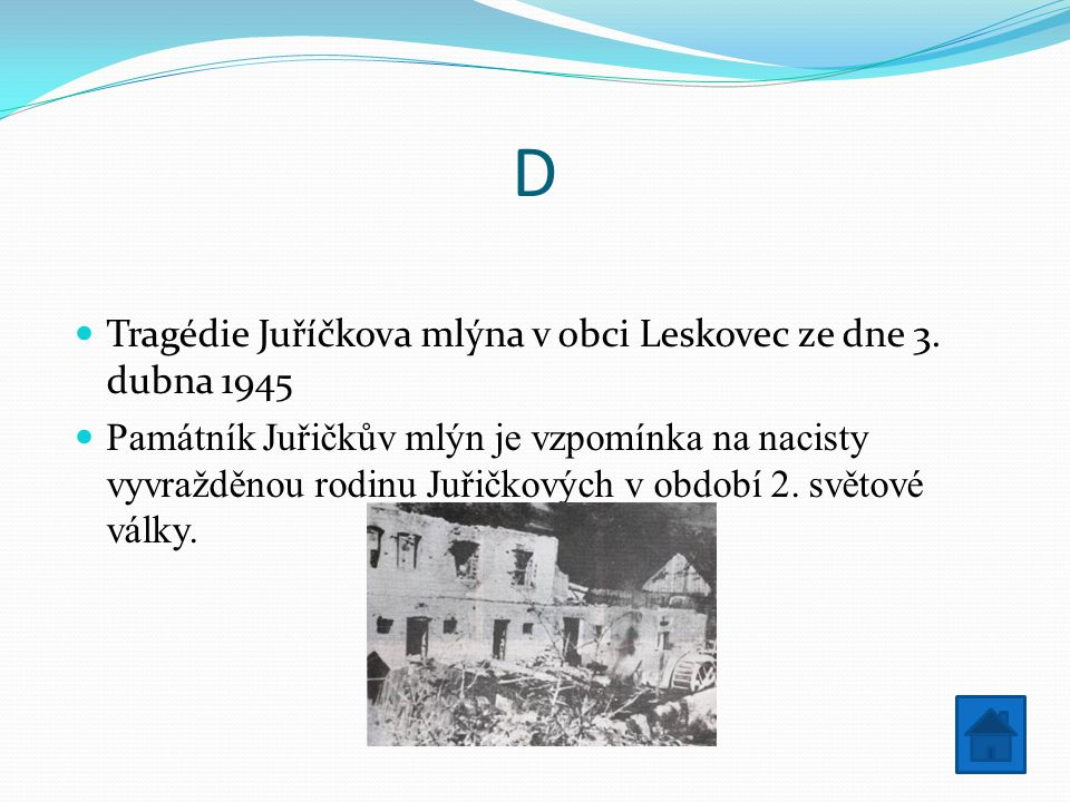 D Tragédie Juříčkova mlýna v obci Leskovec ze dne 3. dubna 1945