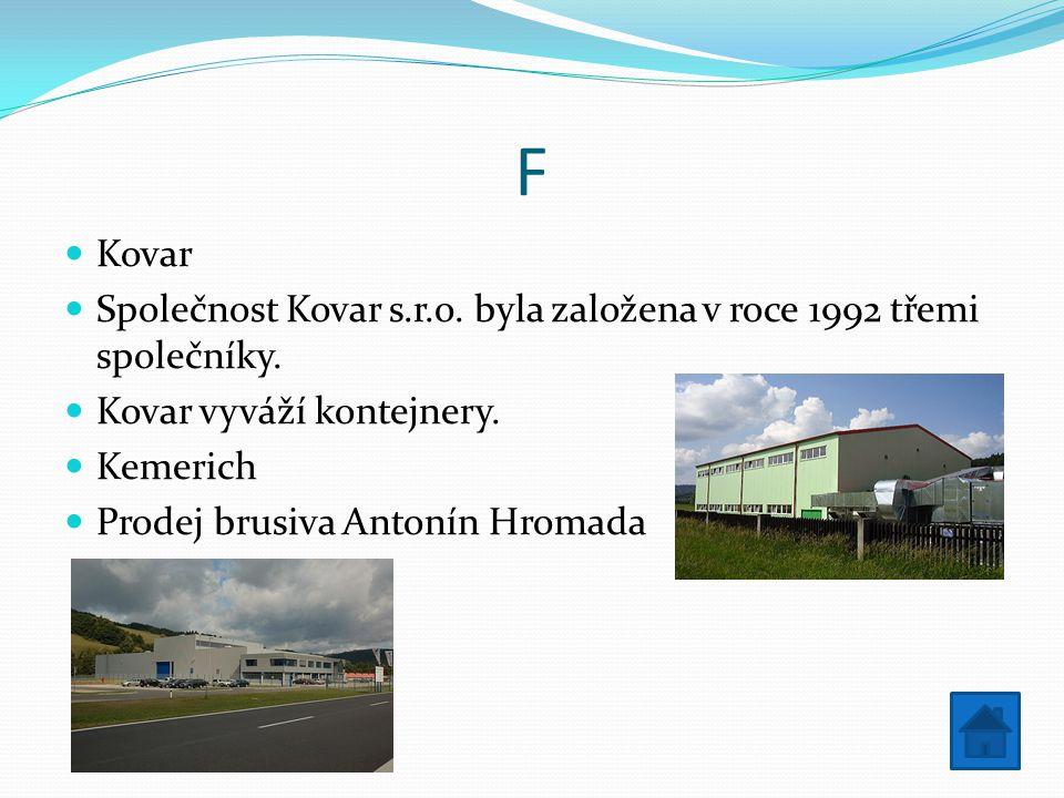 F Kovar. Společnost Kovar s.r.o. byla založena v roce 1992 třemi společníky. Kovar vyváží kontejnery.